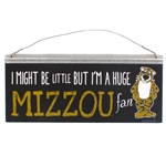 I Might Be Little But I'm a Huge Mizzou Fan Tin Sign