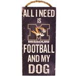 Mizzou All I Need is Football & My Dog Wooden Sign