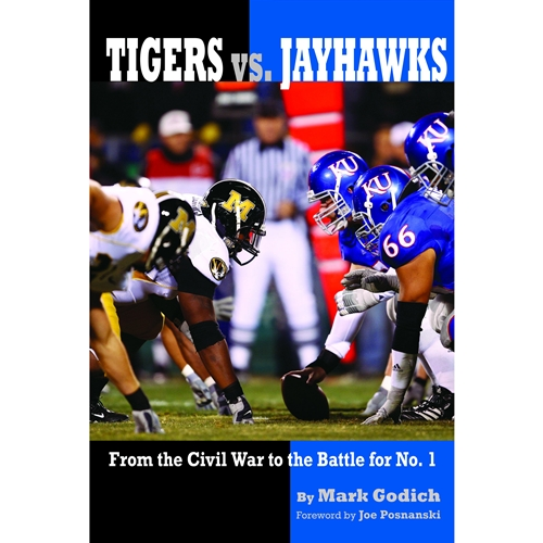 TIGERS VS JAYHAWKS: FROM THE CIVIL WAR TO THE BATTLE FOR #1