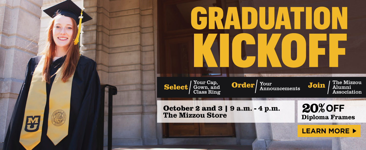 Grad Kickoff, October 2nd and 3rd, 9 a.m. to 4 p.m. at the Mizzou Store
