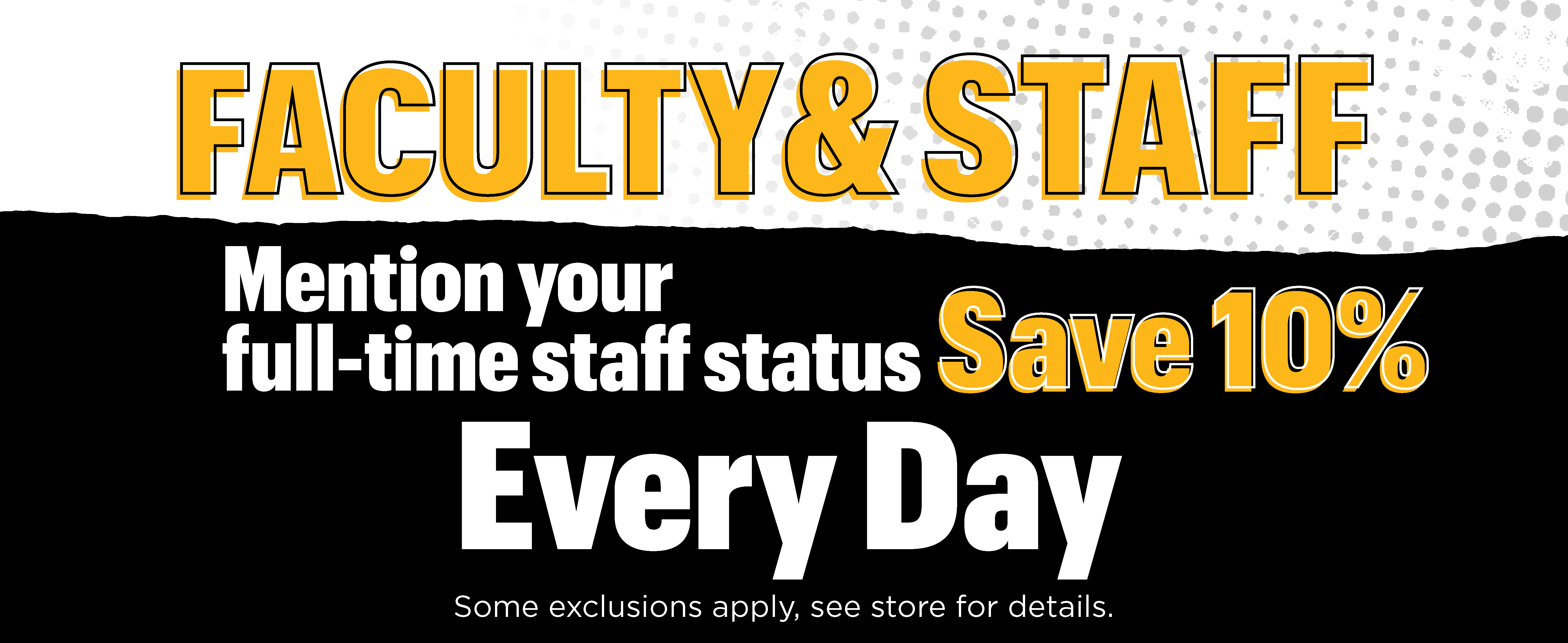 10% discount for full time staff - see store for details
