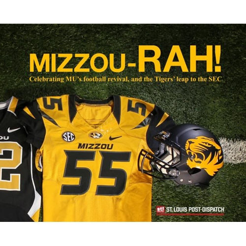 Mizzou-RAH!: Celebrating MU's Football Revival, and the Tigers' Leap to the SEC