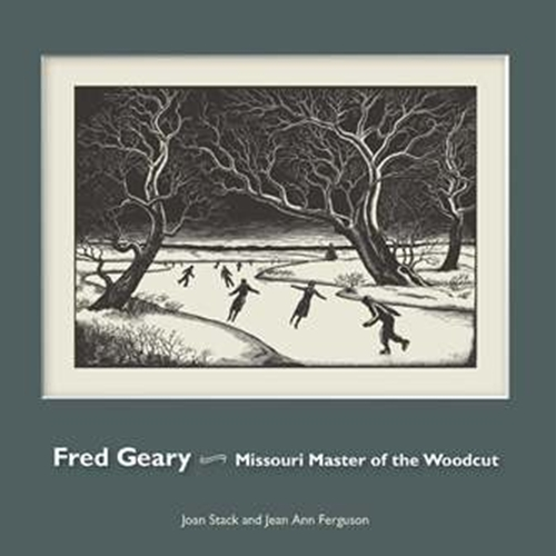 Fred Geary: Missouri Master of the Woodcut
