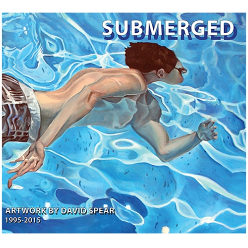 Submerged: Artwork by David Spear, 1995-2015