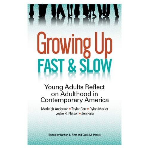 Growing Up Fast & Slow: Young Adults Reflect on Adulthood in Contemporary America