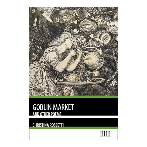 Goblin Market and Other Poems